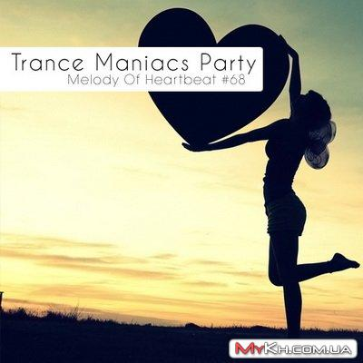 Trance Maniacs Party: Melody Of Heartbeat #68